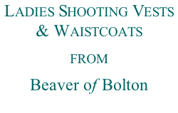 Ladies Shooting Vests & Waistcoats from  Beaver of Bolton